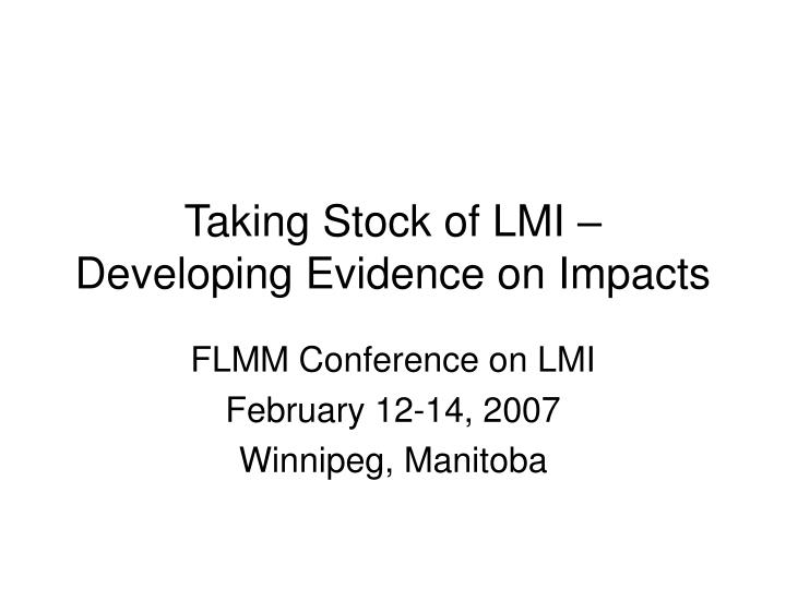 Taking stock of lmi developing evidence on impacts