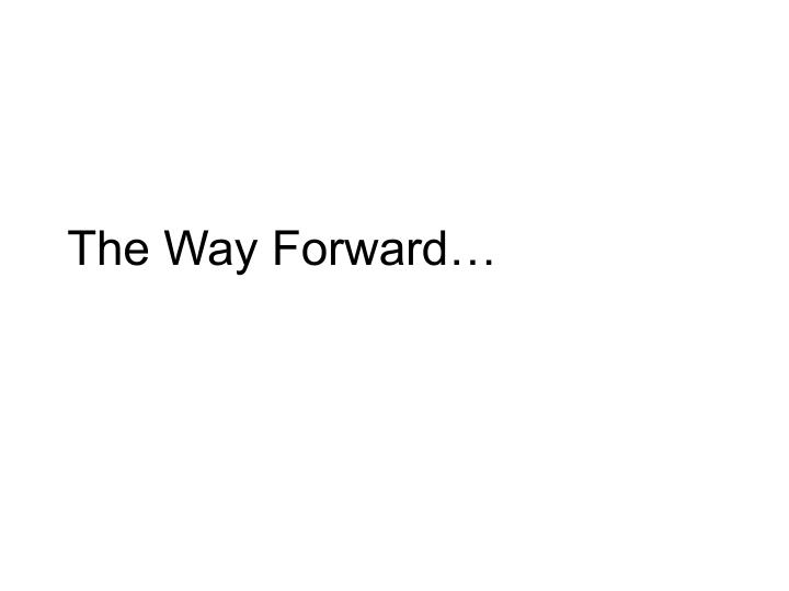 The Way Forward…