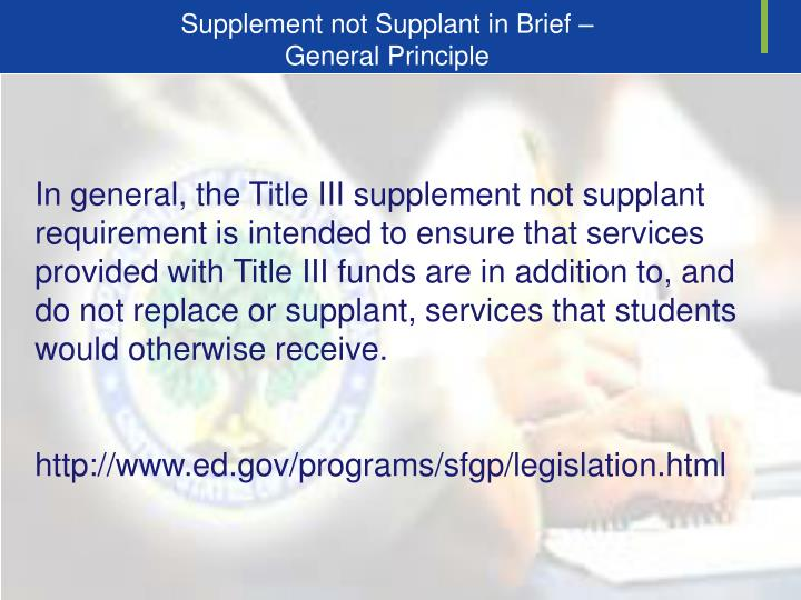 Supplement not Supplant in Brief –