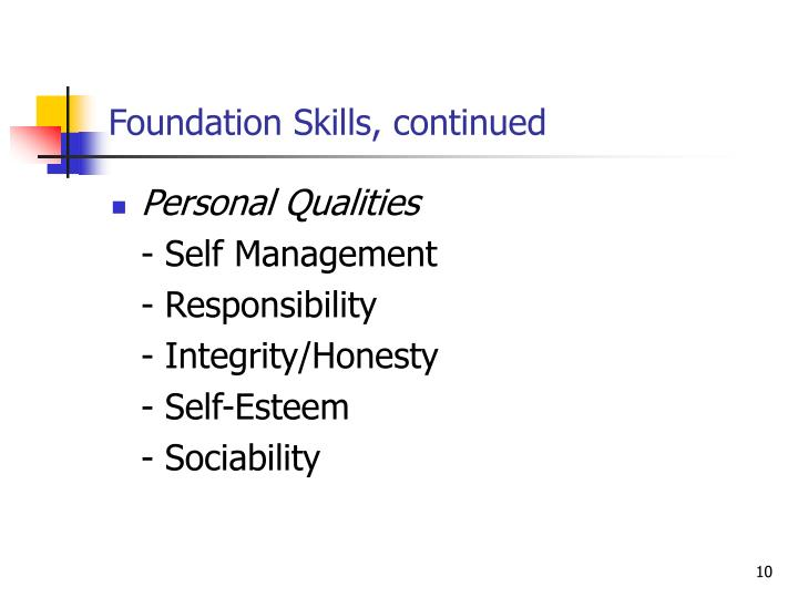 Foundation Skills, continued