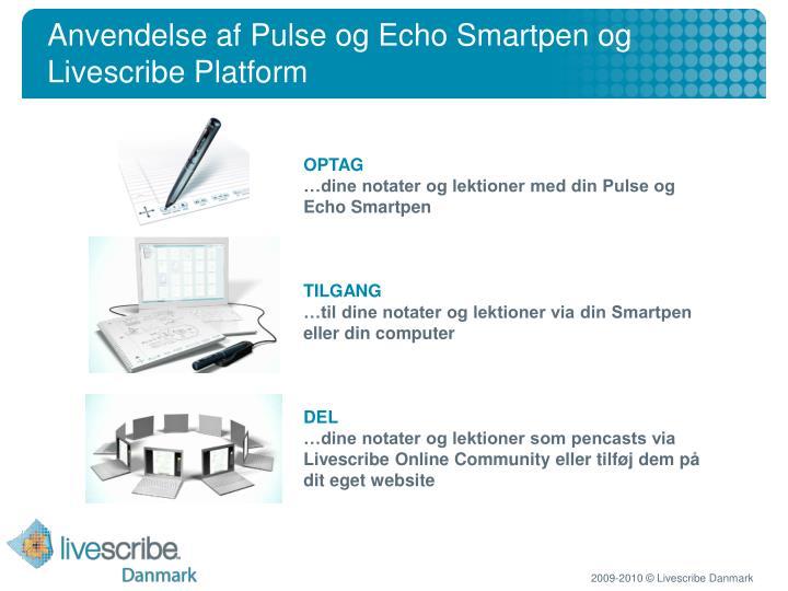Anvendelse af Pulse og Echo Smartpen og