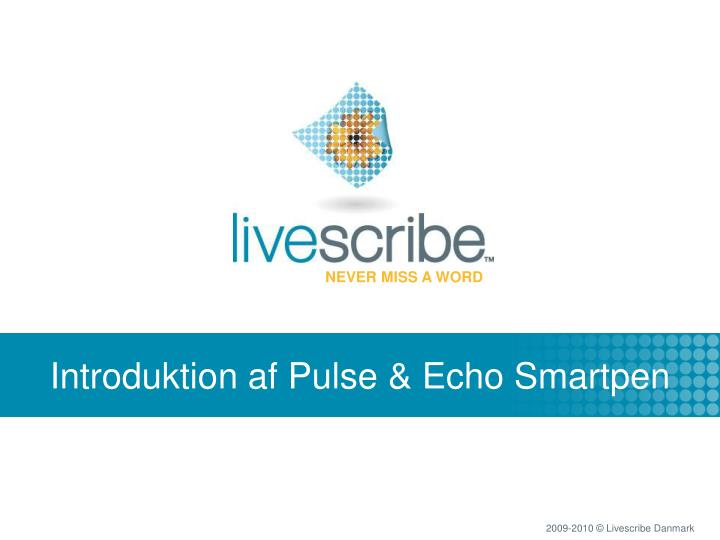 Introduktion af Pulse & Echo Smartpen