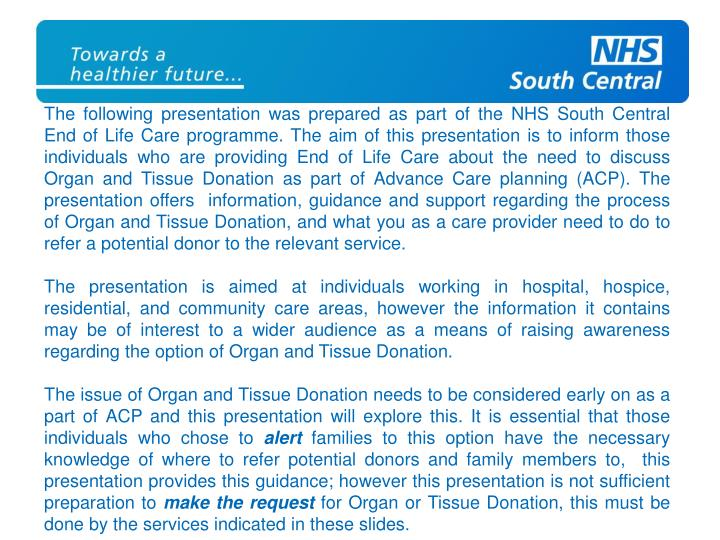 The following presentation was prepared as part of the NHS South Central End of Life Care programme....