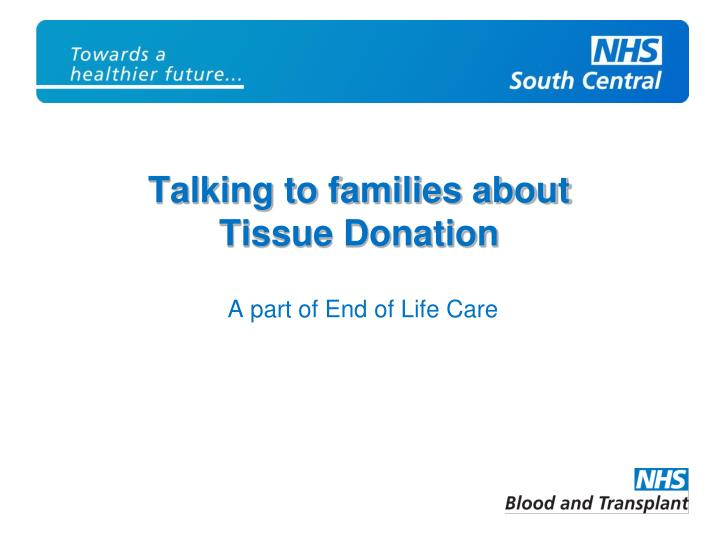 Talking to families about Tissue Donation