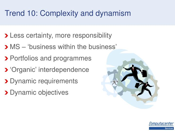 Trend 10: Complexity and dynamism