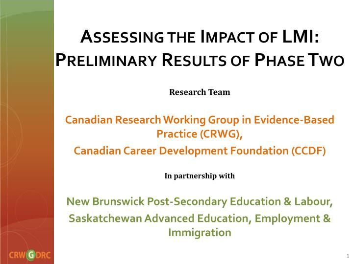 Assessing the impact of lmi preliminary results of phase two