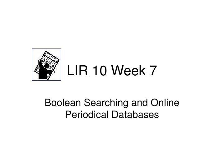 LIR 10 Week 7