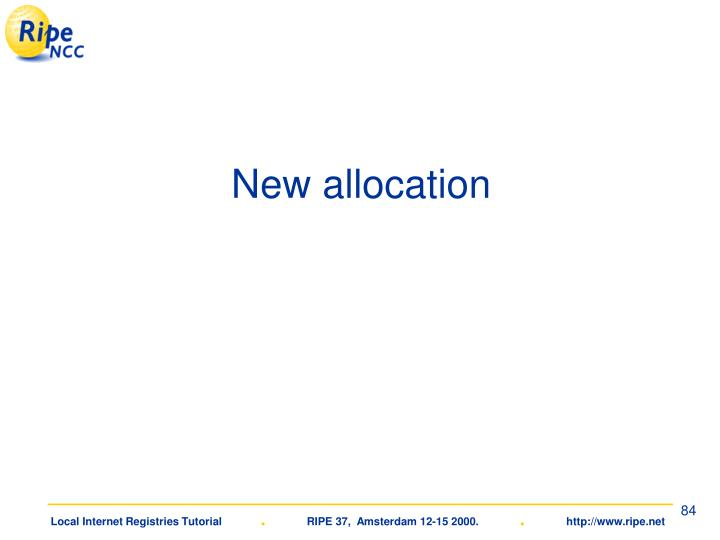 New allocation