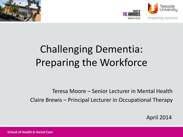 challenging dementia preparing the workforce
