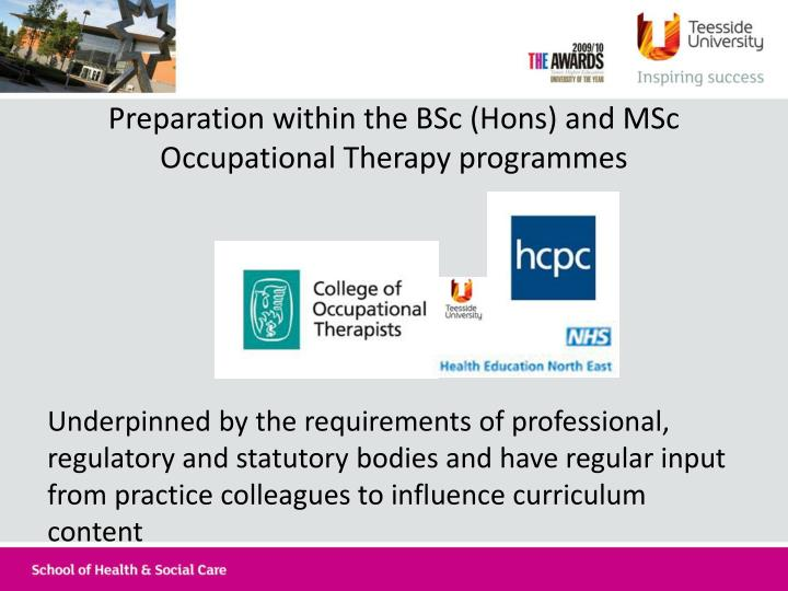 Preparation within the BSc (Hons) and MSc Occupational Therapy programmes