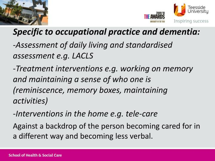 Specific to occupational practice and dementia: