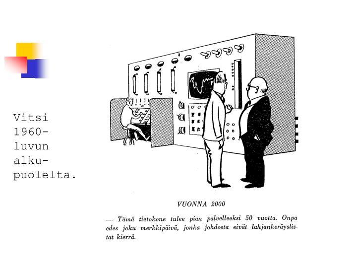 Vitsi 1960-luvun alku-puolelta.