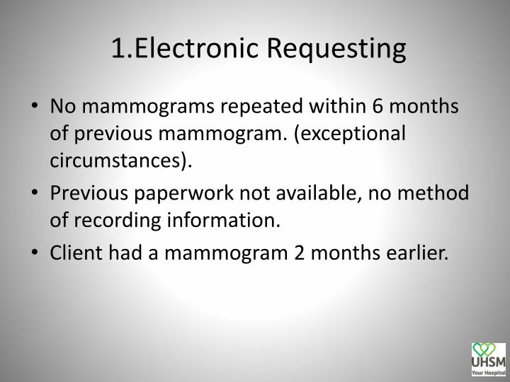 1.Electronic Requesting