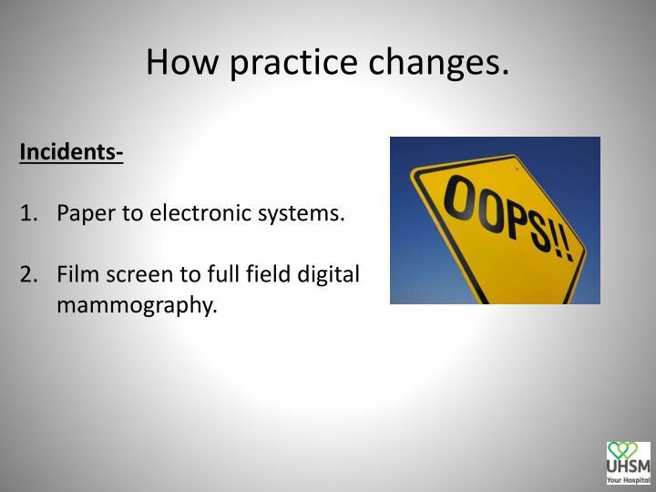 How practice changes.
