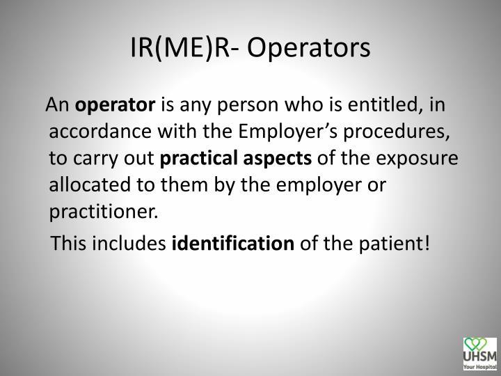 IR(ME)R- Operators
