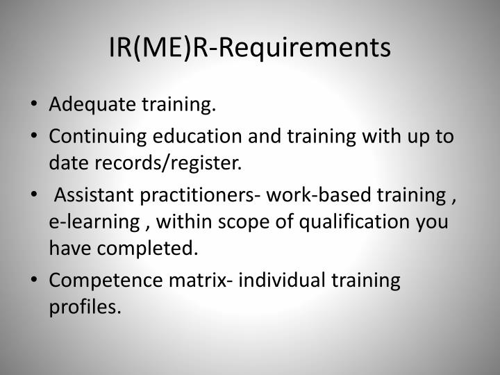 IR(ME)R-Requirements