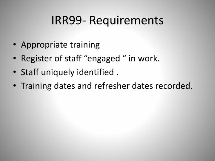 IRR99- Requirements