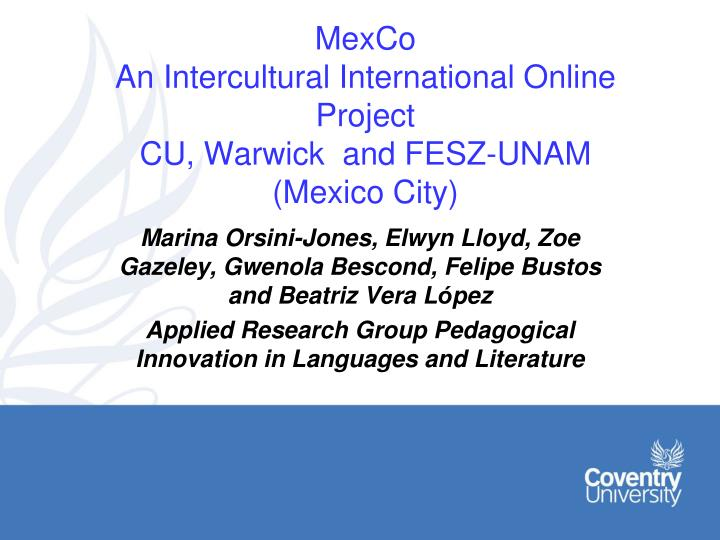 Mexco an intercultural international online project cu warwick and fesz unam mexico city