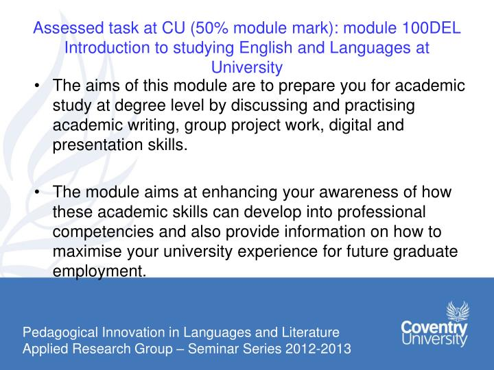 Assessed task at CU (50% module mark): module 100DEL Introduction to studying English and Languages at University