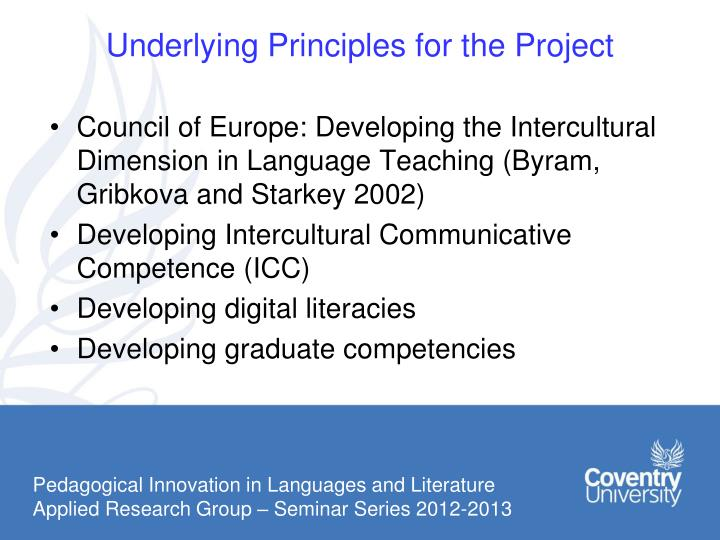 Underlying Principles for the Project