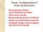 temaer i fordybelsesafsnit ii orden og information