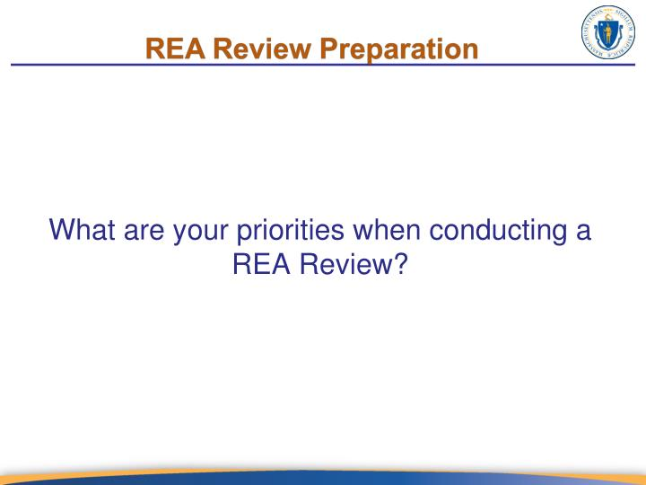 What are your priorities when conducting a REA Review?