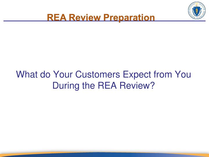 What do Your Customers Expect from You During the REA Review?