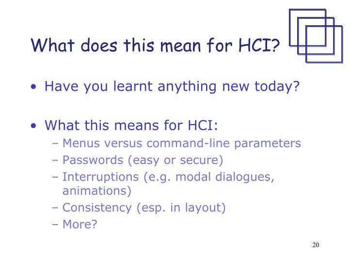 What does this mean for HCI?