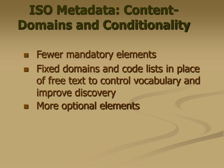 ISO Metadata: Content- Domains and Conditionality