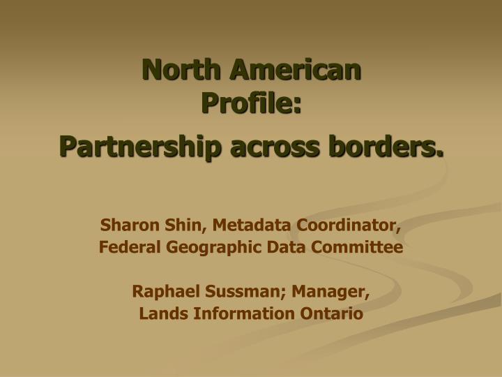 north american profile partnership across borders