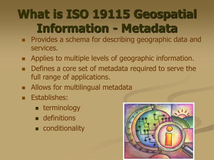 What is ISO 19115 Geospatial Information - Metadata