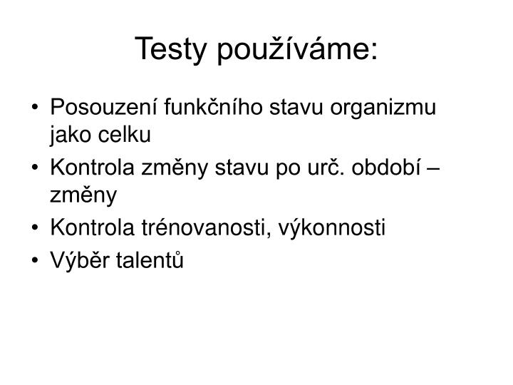 Testy používáme: