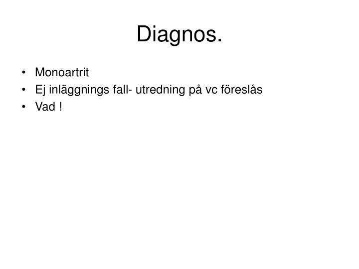 Diagnos.