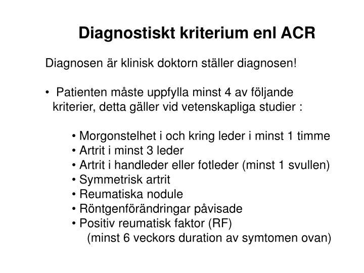 Diagnostiskt kriterium enl ACR