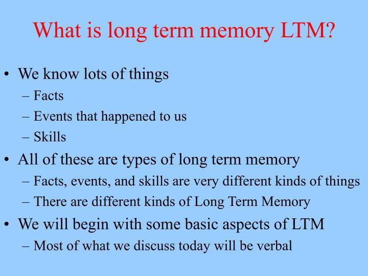 What is long term memory LTM?