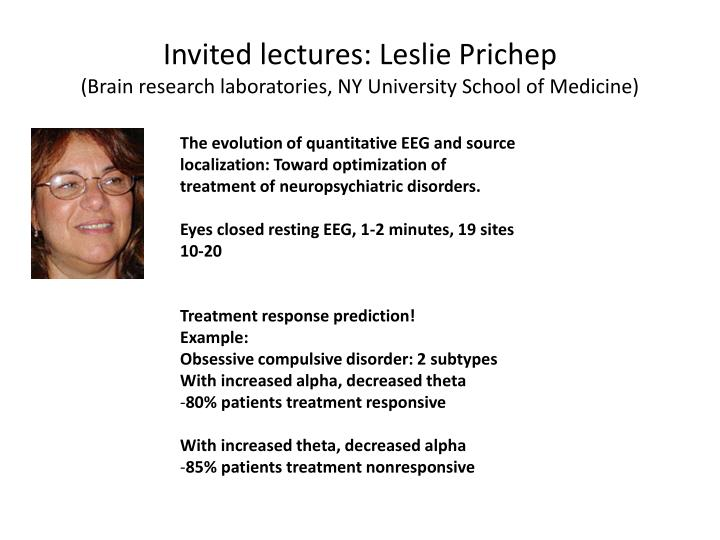 Invited lectures: Leslie Prichep