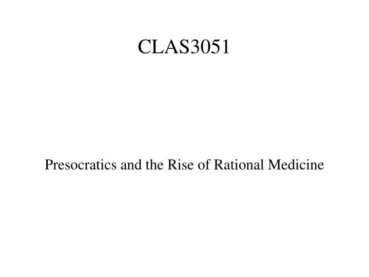 Presocratics and the Rise of Rational Medicine