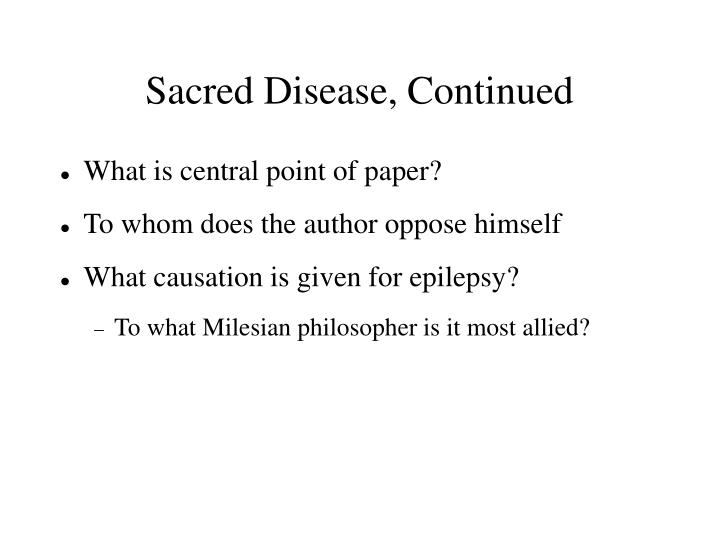 Sacred Disease, Continued