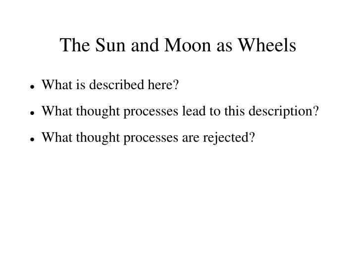 The Sun and Moon as Wheels