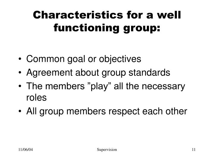Characteristics for a well functioning group: