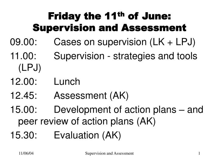 Friday the 11 th of june supervision and assessment