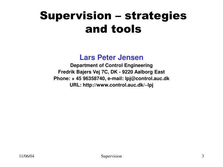 Supervision strategies and tools