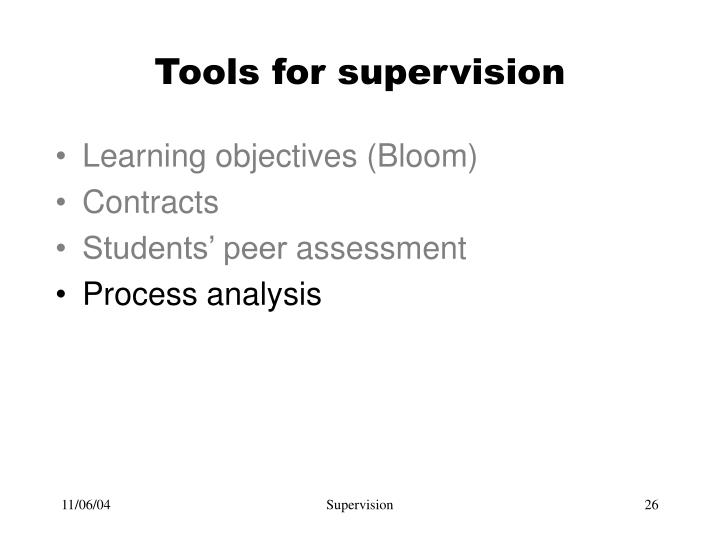 Tools for supervision