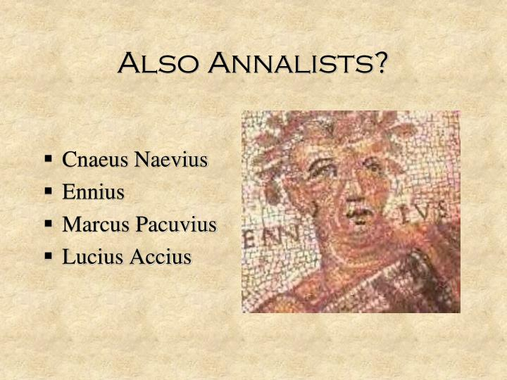 Also Annalists?