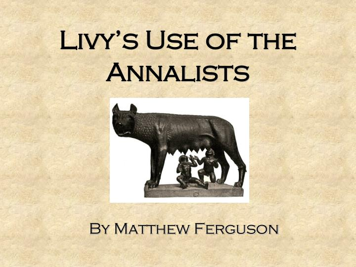 Livy s use of the annalists