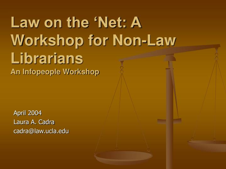 Law on the net a workshop for non law librarians an infopeople workshop