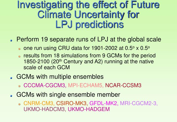 Investigating the effect of Future Climate Uncertainty for