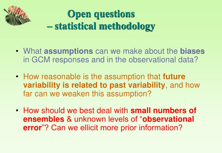 Open questions                                  – statistical methodology