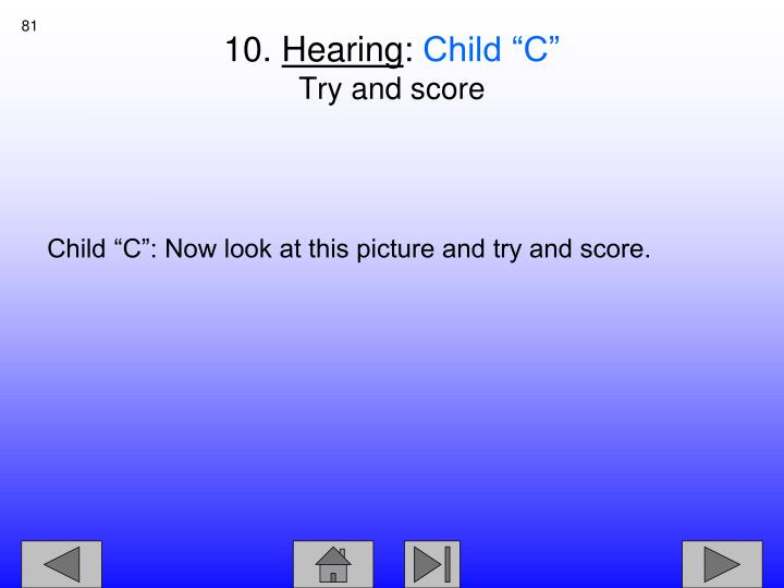 "Child ""C"": Now look at this picture and try and score."