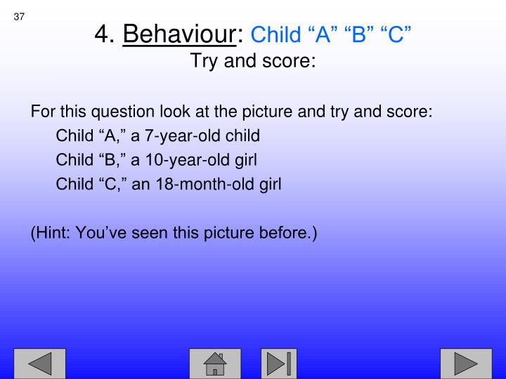 For this question look at the picture and try and score: